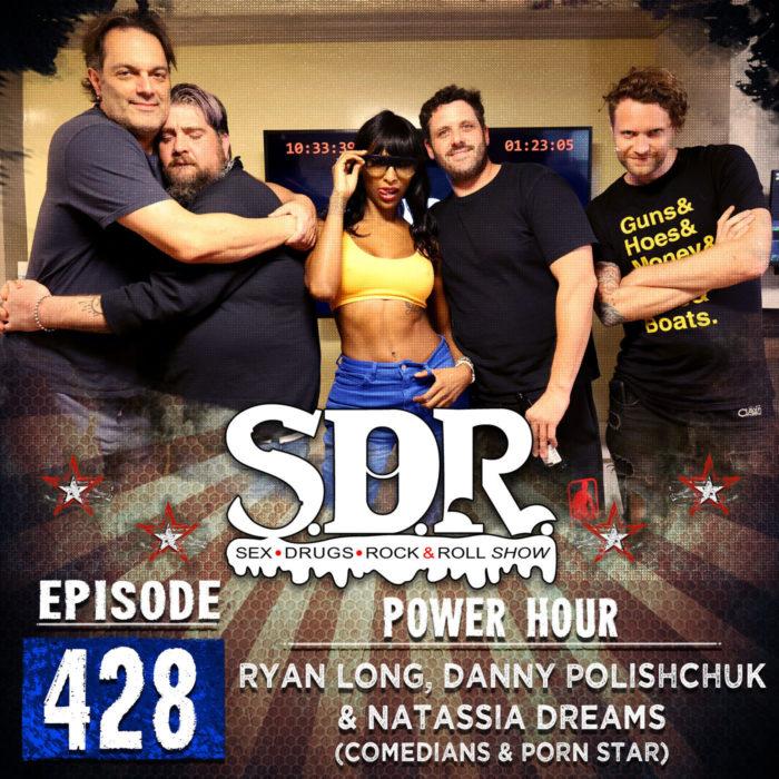 Ryan Long, Danny Polishchuk And Natassia Dreams (Comedians and Porn Star) – Power Hour